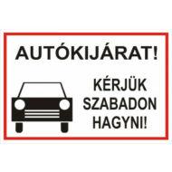 Autókijárat! Kérjük szabadon hagyni -műanyag tábla- 250x400mm