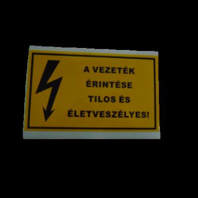 A vezeték érintése tilos és életveszélyes- matrica- 160x100mm